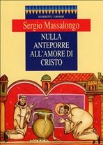 Nulla anteporre all'amore di Cristo - Sergio Massalongo | Libro | Itacalibri