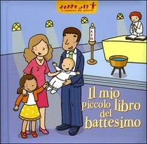 Il mio piccolo libro del battesimo - Delphine Sauliere | Libro | Itacalibri
