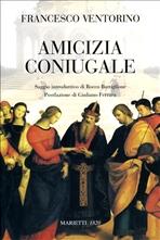 Amicizia coniugale - Francesco Ventorino | Libro | Itacalibri