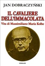 Il cavaliere dell'Immacolata: Vita di Massimiliano Maria Kolbe. Jan Dobraczynski | Libro | Itacalibri
