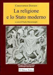 La religione e lo stato moderno - Christopher Dawson | Libro | Itacalibri