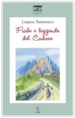 Fiabe e leggende del Cadore - Luigina Battistutta | Libro | Itacalibri