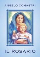 Il rosario: Con Maria contempliamo il volto di Cristo. Angelo Comastri | Libro | Itacalibri