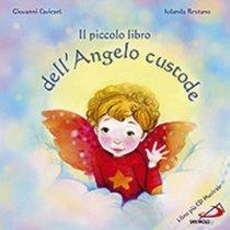 Il piccolo libro dell'Angelo custode - Giovanni Caviezel, Iolanda Restano | Libro | Itacalibri