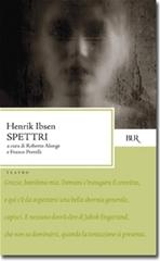 Spettri: Un dramma familiare in tre atti. Henrik Ibsen | Libro | Itacalibri