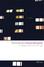 Il fuoco della poesia: In viaggio nelle questioni di oggi. Davide Rondoni | Libro | Itacalibri