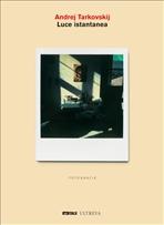 Luce istantanea - Andrej Tarkovskij | Libro | Itacalibri