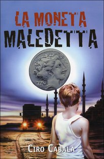 La moneta maledetta - Ciro Cabala | Libro | Itacalibri