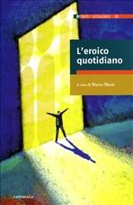 L'eroico quotidiano - AA.VV. | Libro | Itacalibri