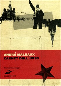 Carnet dall'URSS: 1934. André Malraux | Libro | Itacalibri