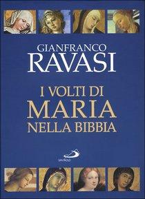 I volti di Maria nella Bibbia: Trentun «icone» bibliche. Gianfranco Ravasi   Libro   Itacalibri