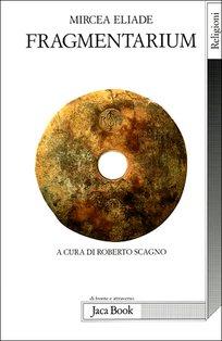 Fragmentarium - Mircea Eliade | Libro | Itacalibri