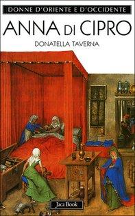Anna di Cipro: L'eterna straniera. Donatella Taverna | Libro | Itacalibri