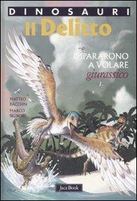 Il delitto: Impararono a volare. Giurassico. Marco Signore | Libro | Itacalibri