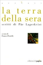 La terra della sera: scritti di Pär Lagerkvist. Par Lagerkvist | Libro | Itacalibri