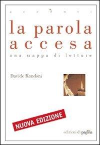 La parola accesa: una mappa di letture. Davide Rondoni | Libro | Itacalibri