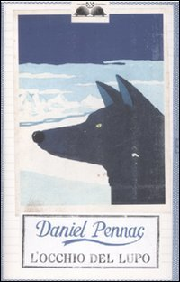 L'occhio del lupo - Daniel Pennac | Libro | Itacalibri