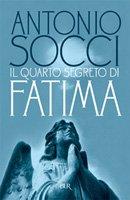 Il quarto segreto di Fatima - Antonio Socci | Libro | Itacalibri