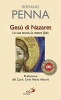 Gesù di Nazaret: La sua storia, la nostra fede. Romano Penna | Libro | Itacalibri