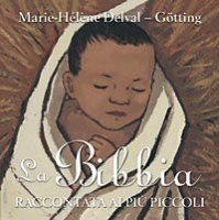 La Bibbia raccontata ai più piccoli - Jean-Claude Götting, Marie-Hélène Delval | Libro | Itacalibri