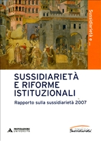 Sussidiarietà e riforme istituzionali: Rapporto sulla sussidiarietà 2007. AA.VV. | Libro | Itacalibri