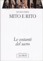 Mito e rito: Le costanti del sacro. Julien Ries | Libro | Itacalibri