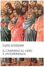 Il cammino al vero è un'esperienza - Luigi Giussani | Libro | Itacalibri