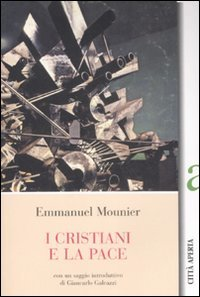 I cristiani e la pace - Emmanuel Mounier | Libro | Itacalibri