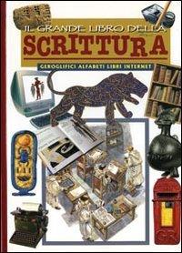 Il grande libro della scrittura: Geroglifici Alfabeti Libri Internet. Renzo Rossi, Patricia Silva | Libro | Itacalibri