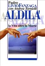 Aldilà: La vita oltre la morte. Livio Fanzaga, Andrea Tornielli | Libro | Itacalibri