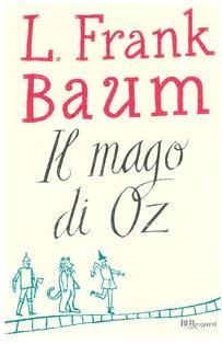 Il mago di Oz - Frank L. Baum | Libro | Itacalibri