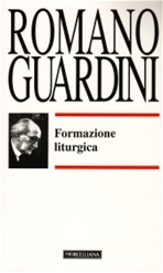 Formazione liturgica - Romano Guardini | Libro | Itacalibri