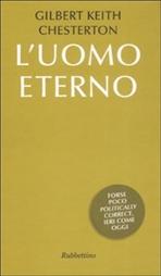 L'uomo eterno - Gilbert Keith Chesterton | Libro | Itacalibri