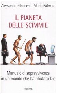 Il pianeta delle scimmie: Manuale di sopravvivenza in un mondo che ha rifiutato Dio. Alessandro Gnocchi, Mario Palmaro | Libro | Itacalibri