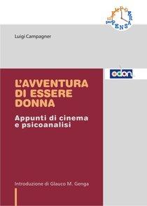L'avventura di essere donna: Appunti di cinema e psicoanalisi. Luigi Campagner | Libro | Itacalibri
