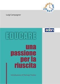 Educare: Una passione per la riuscita. Luigi Campagner | Libro | Itacalibri