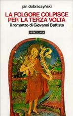 La folgore colpisce per la terza volta: Il romanzo di Giovanni Battista. Jan Dobraczynski | Libro | Itacalibri