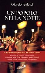 Un popolo nella notte: Il pellegrinaggio a piedi da Macerata a Loreto. Giorgio Paolucci | Libro | Itacalibri