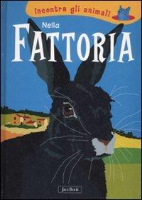 Nella fattoria. Incontra gli animali - Laura Ottina | Libro | Itacalibri