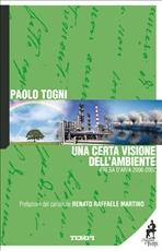 Una certa visione dell'ambiente: Presa d'aria 2006-2007. Paolo Togni | Libro | Itacalibri