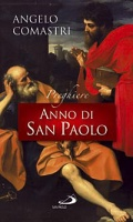 Anno di San Paolo: Preghiere. Angelo Comastri | Libro | Itacalibri