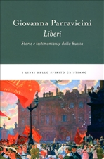Liberi: Storie e testimonianze dalla Russia. Giovanna Parravicini | Libro | Itacalibri