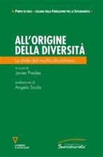 All'origine della diversità: Le sfide del multiculturalismo. AA.VV.   Libro   Itacalibri