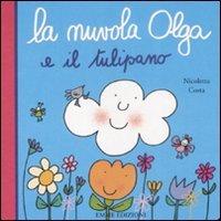 La nuvola Olga e il tulipano - Nicoletta Costa | Libro | Itacalibri