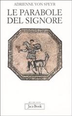 Le parabole del Signore - Adrienne Von Speyr   Libro   Itacalibri