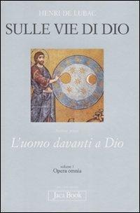 Sulle vie di Dio - Henri De Lubac | Libro | Itacalibri