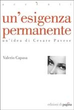 Un'esigenza permanente: Un'idea di Cesare Pavese. Valerio Capasa | Libro | Itacalibri