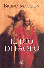 Il Dio di Paolo: ll vangelo della grazia e della libertà. Bruno Maggioni | Libro | Itacalibri