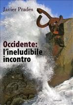 Occidente: l'ineludibile incontro - Javier Prades   Libro   Itacalibri
