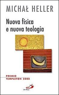Nuova fisica e nuova teologia - Michal Heller | Libro | Itacalibri